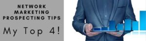 A headless man wearing a suit and holding a chart graph with the title network marketing prospecting tips.