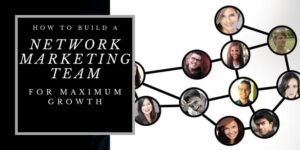 """An image of faces of people each in their own circle with a line that connects them all together and the heading of the photo reads """"how to build a network marketing team""""."""