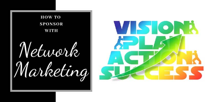 Image with the words vision, plan, action and success placed on top of each other and an arrow going through them next to the words how to sponsor with network marketing