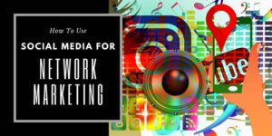 Social media icons including the YouTube icon on top of each other in a collage with the words how to use social media for network marketing written on the top left of the image.
