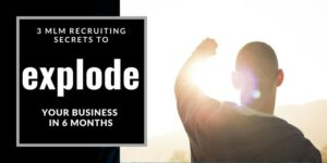 """A man facing the sun with his left arm raised towards it in victory, with the words """"mlm recruiting secrets"""" written next to him."""