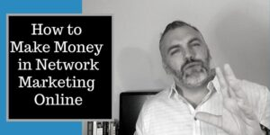 """A big guy with a beard wearing a white shirt and a silver watch sitting in his home office. The title of the picture is """"how to make money in network marketing online""""."""