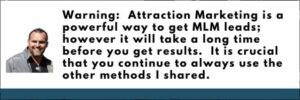 A warning about using attraction marketing to get network marketing leads.