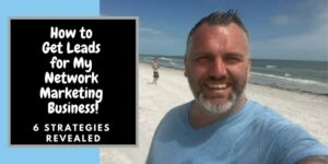 Robb Corbett at Indian Rocks Beach paying football with his son Brady. The gulf of Mexico is behind them and the heading on the picture says: How to get leads for my network marketing business.