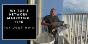 """Guy on his laptop sitting on a deck in a condo in Indian Shores Florida with the text pasted on the photo that reads """"network marketing for beginners tips""""."""