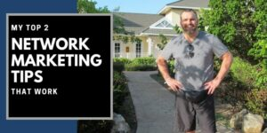 Robb Corbett in front of a yellow villa in Cuba. The words Network Marketing tips that work