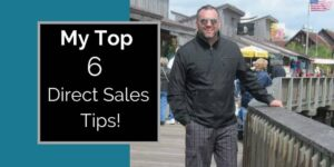 Robb Corbett at johns pass in Florida with words written on side of picture that say my top 6 direct sales tips.