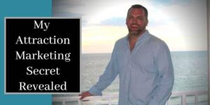 Robb Corbett on a balcony in Florida overlooking gulf of mexico with the words my attraction marketing secret revealed next to him