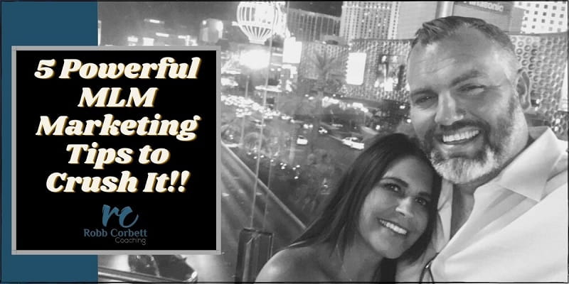 """a man and a woman in Vegas at night, standing on an overpass with the building lights behind them. The title of the photo is on the left and it reads """"5 powerful mlm marketing tips to crush it""""."""